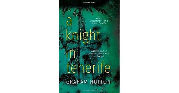Amazon.com: A Knight in Tenerife (9781789018851): Graham ...