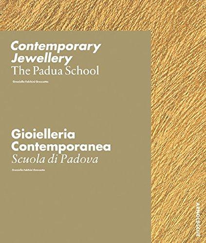 Contemporary Jewellery: The Padua School / Gioielleria Contemporanea: La Scuola di Padova