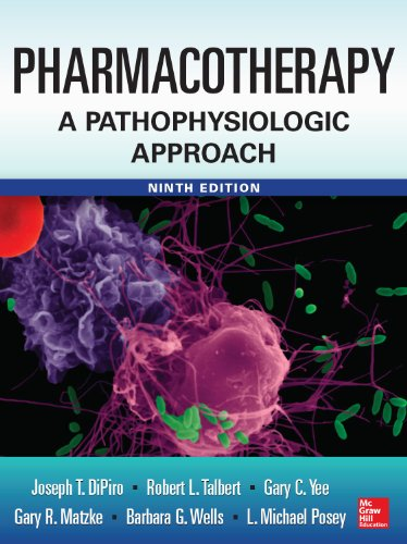 Pharmacotherapy A Pathophysiologic Approach 9/E (Pharmacotherapy : a Pathophysiologic Approach) Pdf