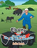 Ebony and the Man in the Big Blue Overalls