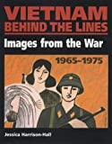 Front cover for the book Vietnam Behind the Lines by Jessica Harrison-Hall