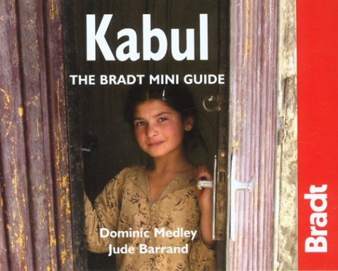 Kabul: The Bradt Miniguide