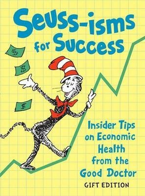 [(Seuss-Isms for Success : Insider Tips on Economic Health from the Good Doctor)] [By (author) Seuss] published on (April, 2009)