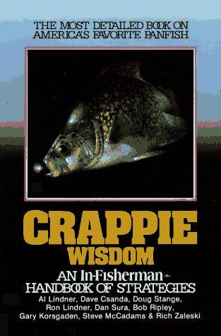 In-Fisherman Crappie Wisdom: Handbook of Strategies