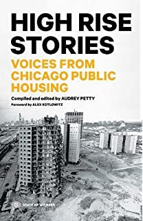 Blueprint for disaster the unraveling of chicago public housing high rise stories voices from chicago public housing voice of witness malvernweather Images
