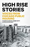 public housing - High Rise Stories: Voices from Chicago Public Housing (Voice of Witness)