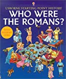 Who Were the Romans? (Usborne Starting Point History)