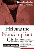 img - for Helping the Noncompliant Child, Second Edition: Family-Based Treatment for Oppositional Behavior book / textbook / text book
