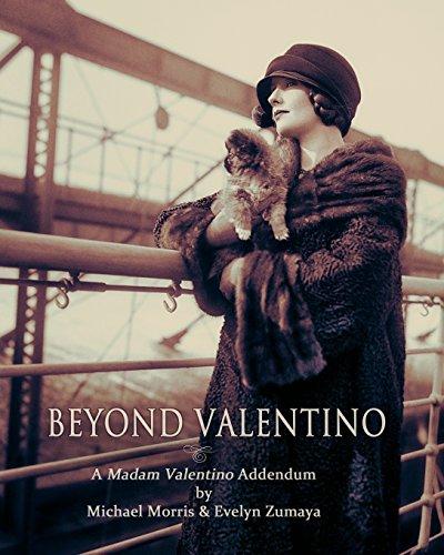 BEYOND VALENTINO: A MADAM VALENTINO ADDENDUM