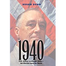 1940: FDR, Willkie, Lindbergh, Hitler—the Election amid the Storm