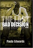 The Last Bad Decision, Paula Edwards, 0975563009