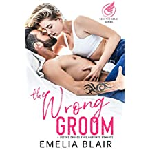 The Wrong Groom: A Second Chance Fake Marriage Romance (Sexy Tycoons)