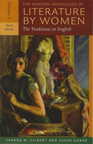 The Norton Anthology of Literature by Women: The Traditions in English (Third Edition)  (Vol. Volume 2) by W. W. Norton & Company