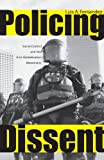 Policing Dissent: Social Control and the Anti-Globalization Movement (Critical Issues in Crime and Society)