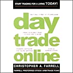 Day Trade Online: Start Trading for a Living TODAY! | Christopher A. Farrell