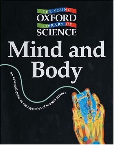 Read Online Mind and Body (Young Oxford Library of Science) ebook