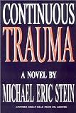 Continuous Trauma, Michael Eric Stein, 1887471286