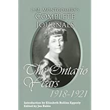 L.M. Montgomery's Complete Journals: The Ontario Years: 1918-1921