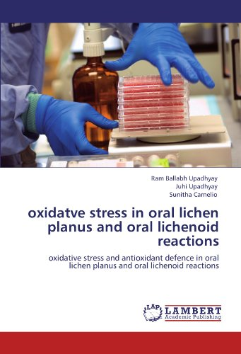 oxidatve stress  in oral lichen planus and oral lichenoid reactions: oxidative stress and antioxidant defence in oral lichen planus and oral lichenoid reactions ()