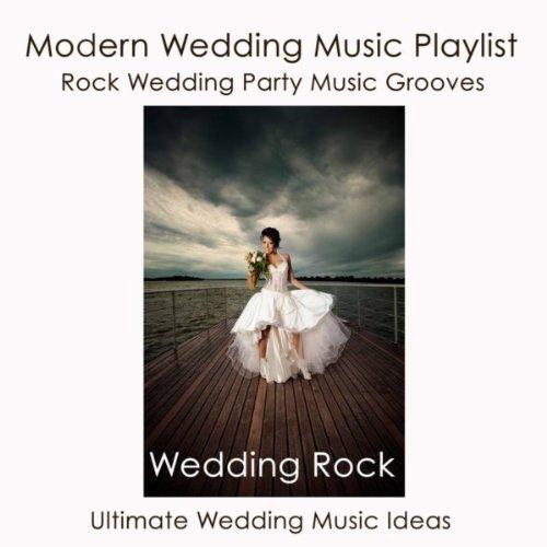 Wedding Rock: Modern Wedding Music Playlist, Rock Wedding Party Music Grooves & Ultimate Wedding Music ()