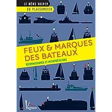Feux et marques des bateaux (Le mémo Vagnon du plaisancier) (French Edition)