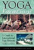 DEL-Yoga Vacations: A Guide to International Yoga Retreats