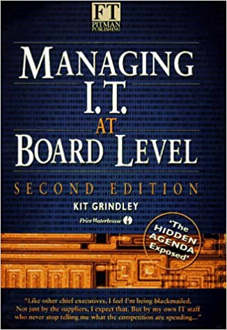 Managing I.T. at Board Level: The Hidden Agenda Exposed (The ...
