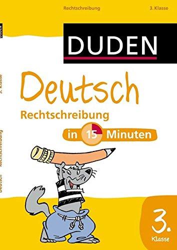 Duden Deutsch in 15 Minuten - Rechtschreibung 3. Klasse (Duden - In 15 Minuten)