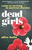 img - for Dead Girls: Essays on Surviving an American Obsession book / textbook / text book