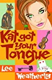 Kat Got Your Tongue, Lee Weatherly, 0385751176