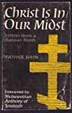 """""""CHRIST IS IN OUR MIDST - LETTERS FROM A RUSSIAN MONK."""" av Father (trans Esther Williams). John"""
