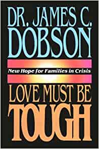 Love Must Be Tough James C Dobson 9780736613071 Amazon border=