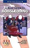 A Basic Guide to Bobsledding, Hans Kummer, 1580000835