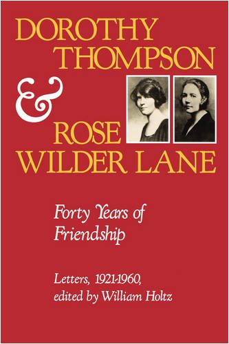 Dorothy Thompson and Rose Wilder Lane: Forty Years of Friendship, Letters, 1921-1960 by Brand: University of Missouri Press