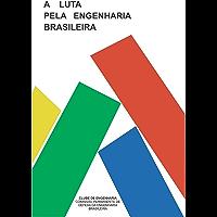 A luta pela engenharia brasileira