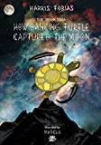 How Dancing Turtle Captured The Moon: A Native American Fairy Tale