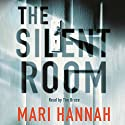 The Silent Room Audiobook by Mari Hannah Narrated by Tim Bruce