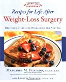 Recipes for Life after Weight-Loss Surgery, Lynette Schultz and Margaret Furtado, 1592332269