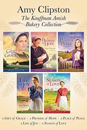 The Kauffman Amish Bakery Collection: A Gift of Grace, A Promise of Hope, A Place of Peace, A Life of Joy, A Season of Love (Kauffman Amish Bakery Series)
