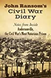 img - for John Ransom's Civil War Diary: Notes from Inside Andersonville, the Civil War's Most Notorious Prison book / textbook / text book