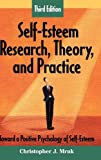 Self-Esteem Research, Theory, and Practice, Christopher J. Mruk, 082610231X