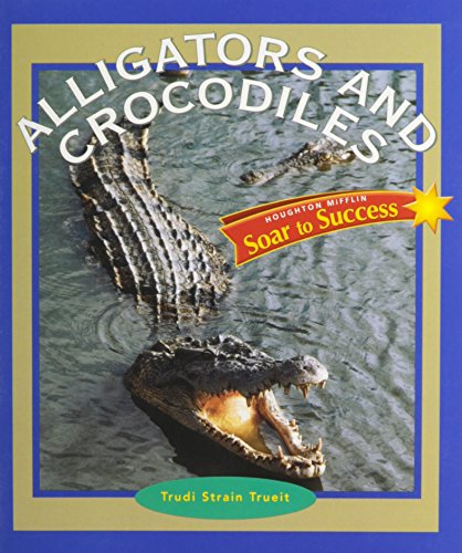 Alligators and Crocodiles (Soar to Success)
