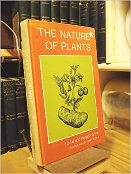 The Nature of Plants, Milne, Lorus Johnson,