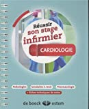 Réussir son stage infirmier - Cardiologie