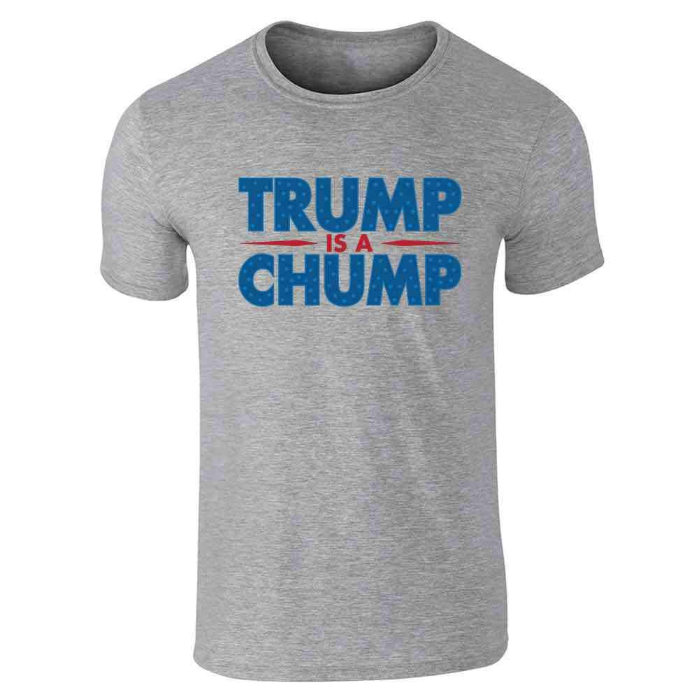 Trump Is A Chump Gray L Short Sleeve 2117 Shirts