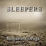 Sleepers | Jacqueline Druga