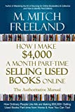 HOW I MAKE $4,000 A MONTH PART-TIME SELLING USED BOOKS ONLINE: The Authoritative Manual:  How...