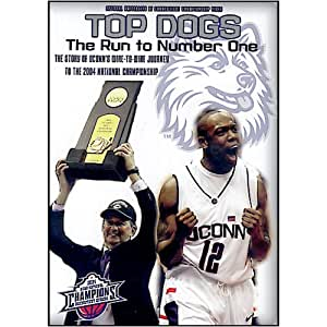 Top Dogs: 2004 UCONN Basketball Champs (Connecticut)