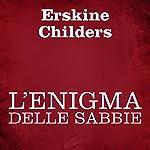 L'enigma delle sabbie | Erskine Childers