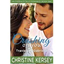 Crushing On You: Travis and Gabriella (An Emerald Falls Romance, Book One)